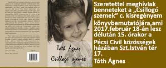 Pécsi Művészkör - Tóth Ágnes Csillogó szemek c. kötetének bemutatója