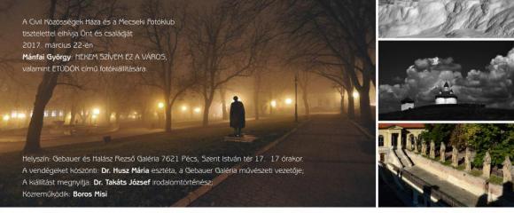 """Mánfai György """"Nekem szívem ez a város.."""" és Etűdök c. kiállítása"""