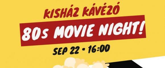 I. Filmmaraton a Kisház Kávézóban - 80s Movie Night