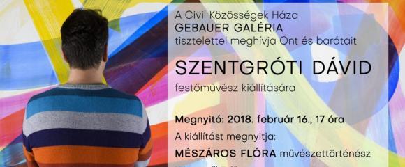 Szentgróti Dávid festőművész kiállítása