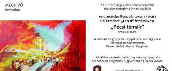 """Gál Erzsébet """"Pécsi témák"""" c. kiállítása"""