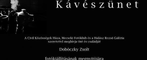 """Mecseki Fotóklub - Dobóczky Zsolt  """"Kávészünet"""" c. fotókiállítása"""
