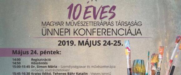 Magyar Művészetterápiás Társaság - 10 éves jubileumi ünnepi konferencia