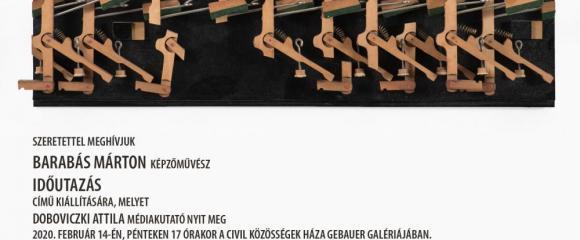 """Gebauer Galéria - Barabás Márton """"Időutazás"""" c. kiállítása"""